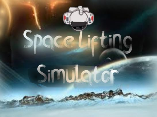 (Easter Eggs) Space Lifting Simulator