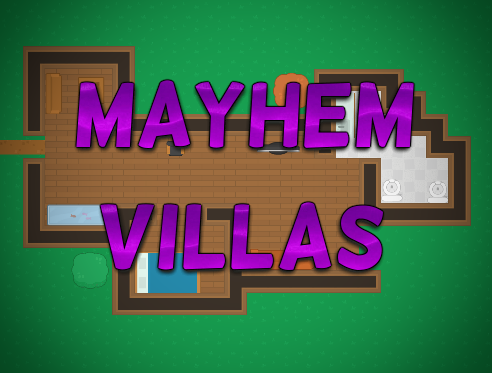 Mayhem Villas UPDATE