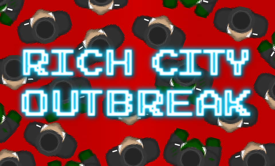 Rich City - Outbreak