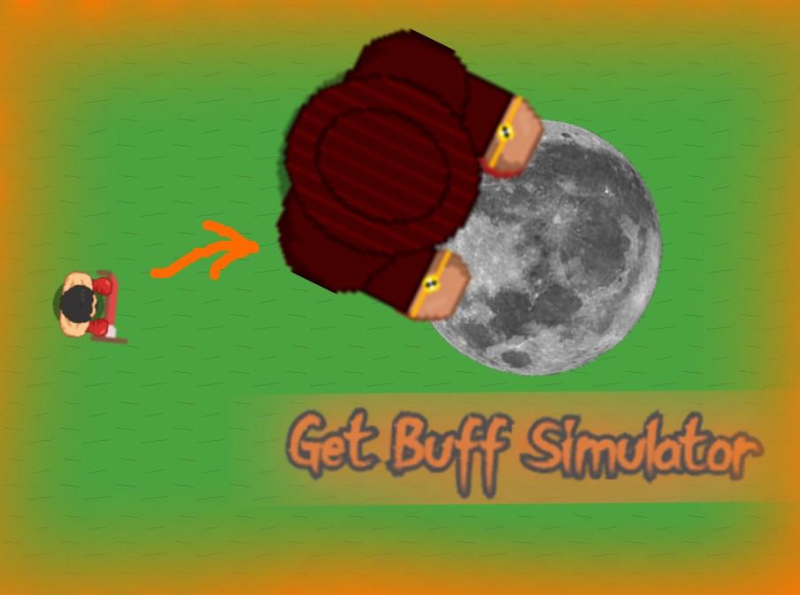 Get Buff Simulator (kinda back)